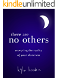 There Are No Others: Accepting The Reality of Your Aloneness (English Edition)