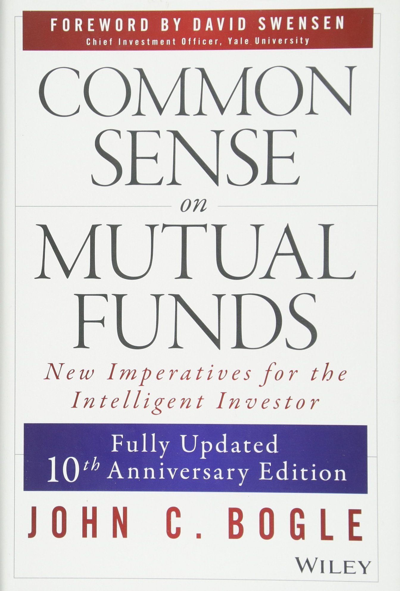 Common Sense on Mutual Funds: Fully Updated  10th Anniversary Edition by John C Bogle