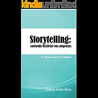 Storytelling: contando histórias nas empresas: 51 histórias para 22 situações
