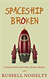 Spaceship Broken: a sci-fi novel about broken families