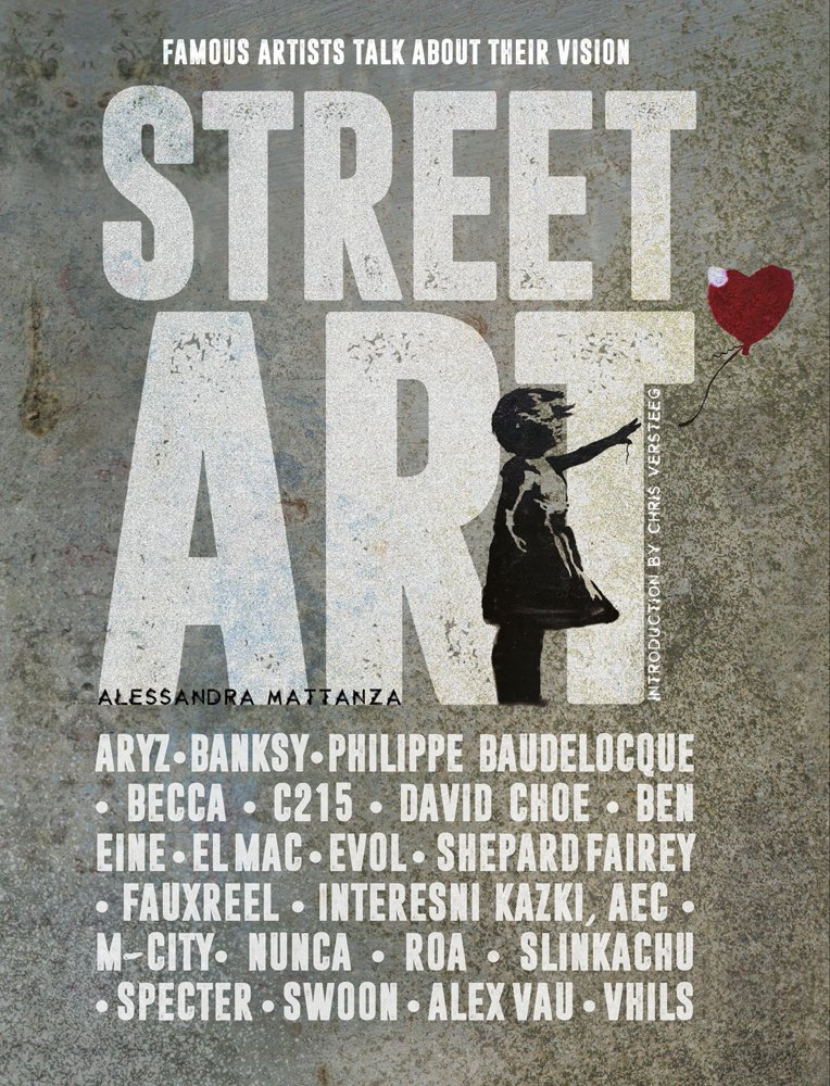 Street Art: Famous Artists Talk About Their Vision