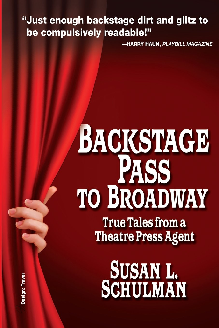 Backstage Pass to Broadway: True Tales from a Theatre Press