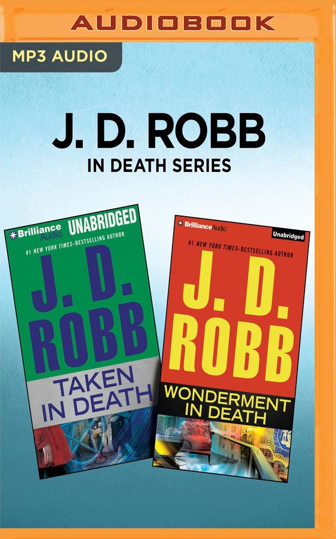 J. D. Robb In Death Series - Taken in Death & Wonderment in Death