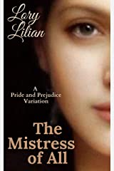 The Mistress of All: A Pride and Prejudice Variation Kindle Edition