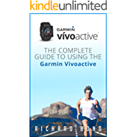 Garmin Vivoactive: The Complete Guide to Using the Garmin Vivoactive