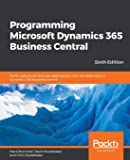 Programming Microsoft Dynamics 365 Business Central - Sixth Edition: Build customized business applications with the…