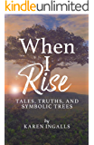 When I Rise: Tales, Truths, and Symbolic Trees
