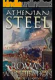 Athenian Steel: Roman Annihilation