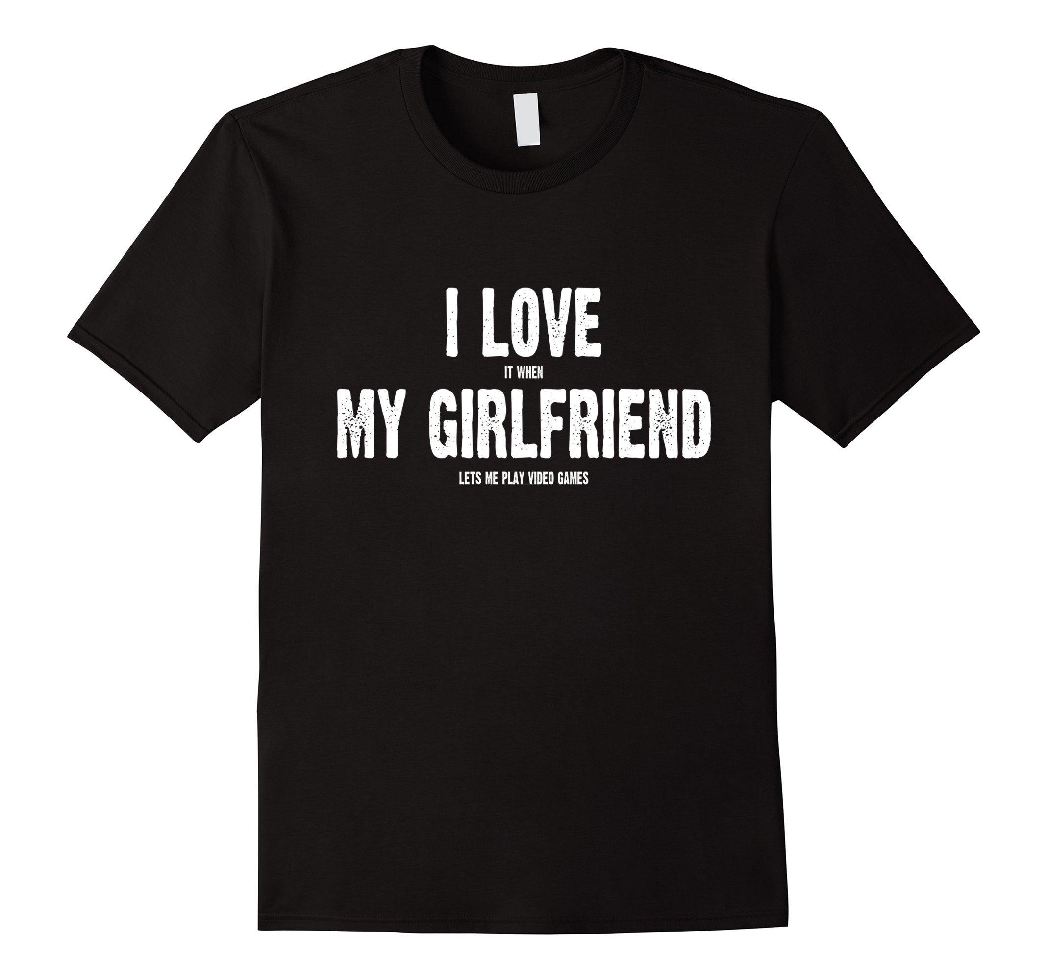 Mens I Love It When My Girlfriend Lets Me Play Video Games Shirt XL Black