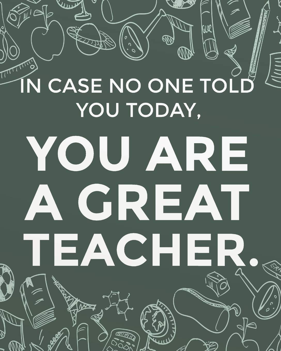 In Case No One Told You Today You Are A Great Teacher Teacher Planner Monthly And Weekly Datebook Calendar Book With Inspirational Quotes Dated July 2020 2019 2020 Teacher Planner Series K