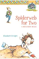Spiderweb for Two: A Melendy Maze (Melendy Quartet Book 4) Kindle Edition