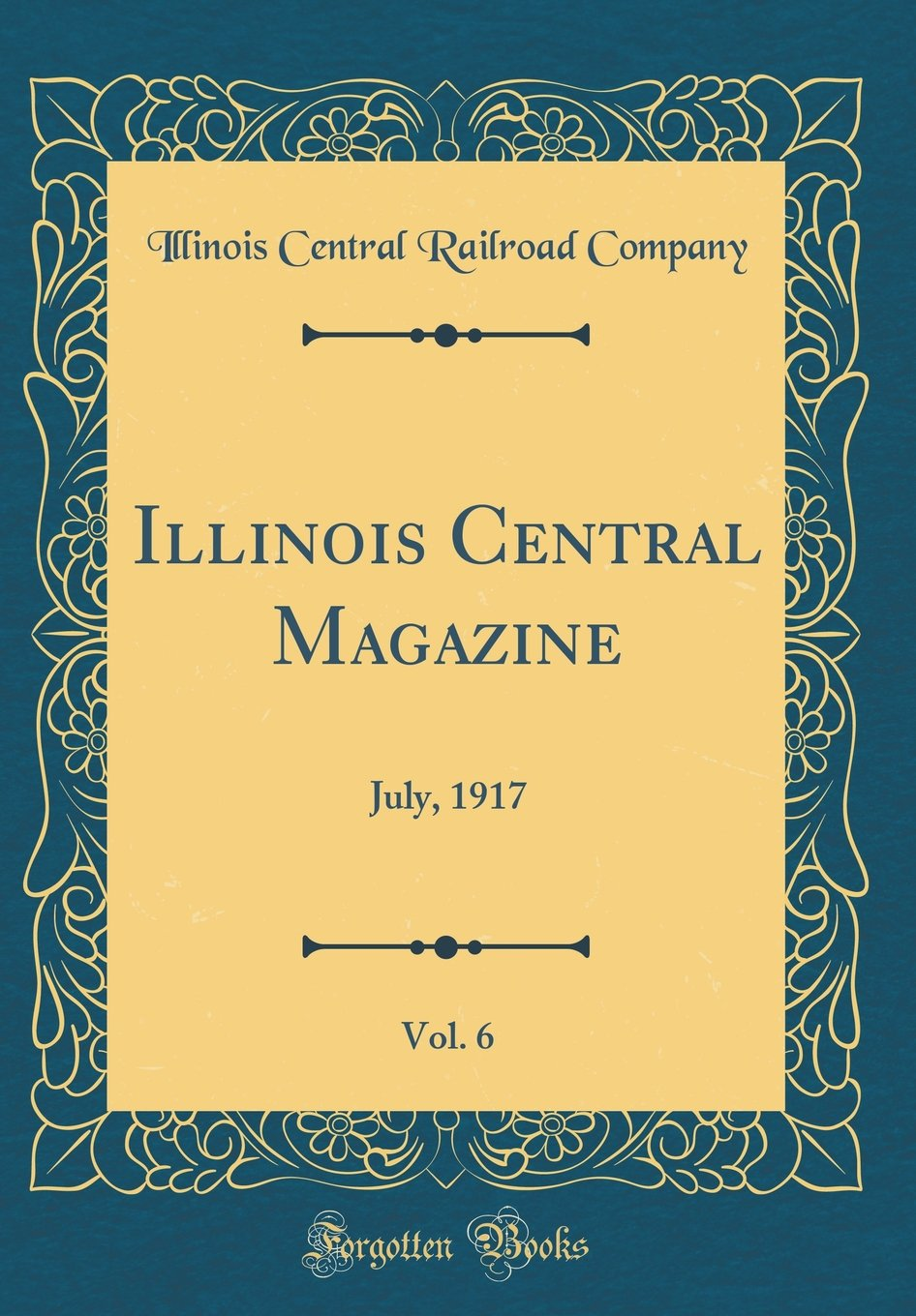 Download Illinois Central Magazine, Vol. 6: July, 1917 (Classic Reprint) PDF