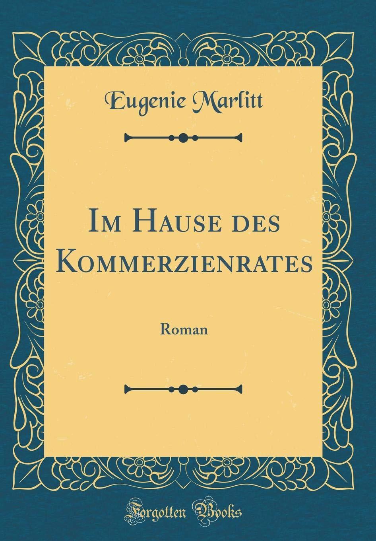 Im Hause des Kommerzienrates: Roman (Classic Reprint)
