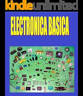 ELECTRÓNICA BÁSICA FÁCIL: Electrónica Básica Fácil de Aprender (Spanish Edition)
