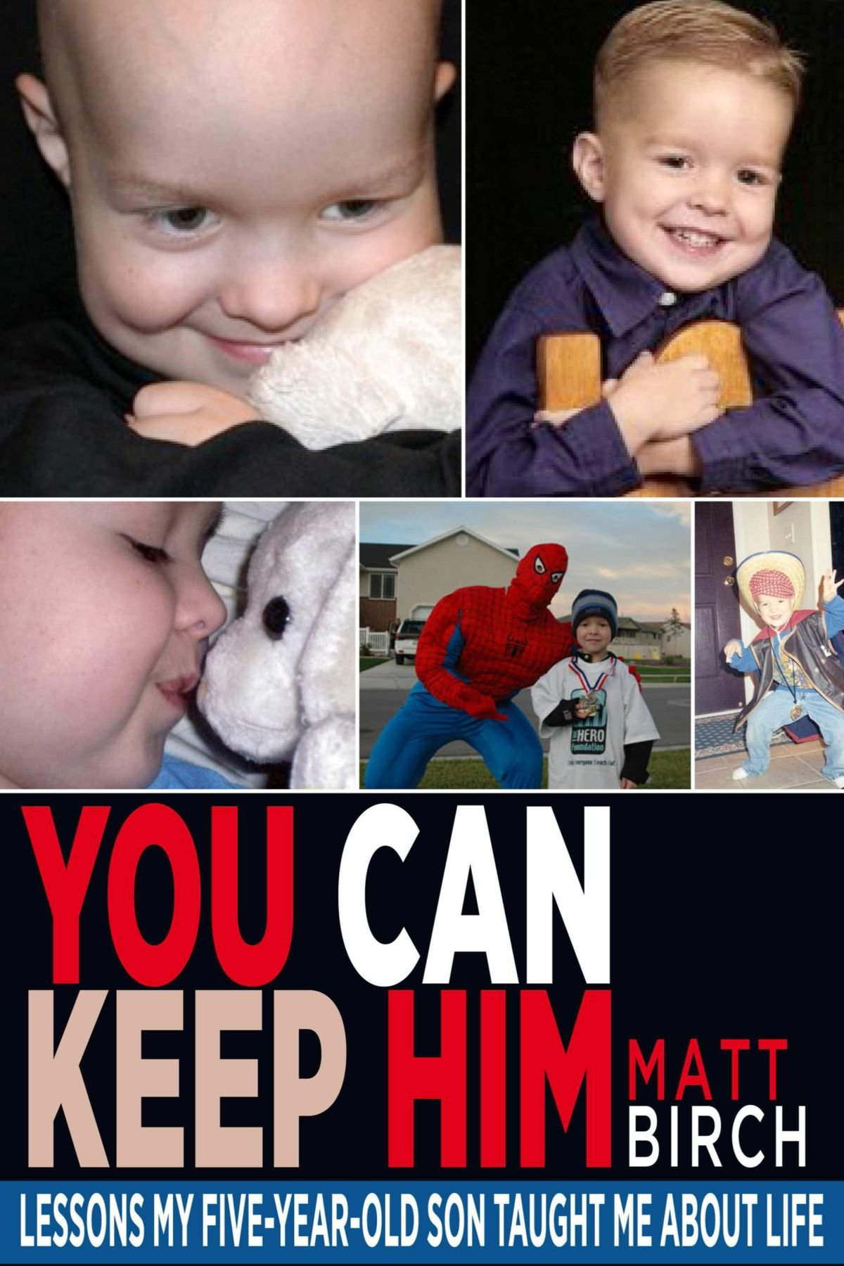 Read Online You Can Keep Him: Lessons My Five-Year-Old Son Taught Me About Life PDF