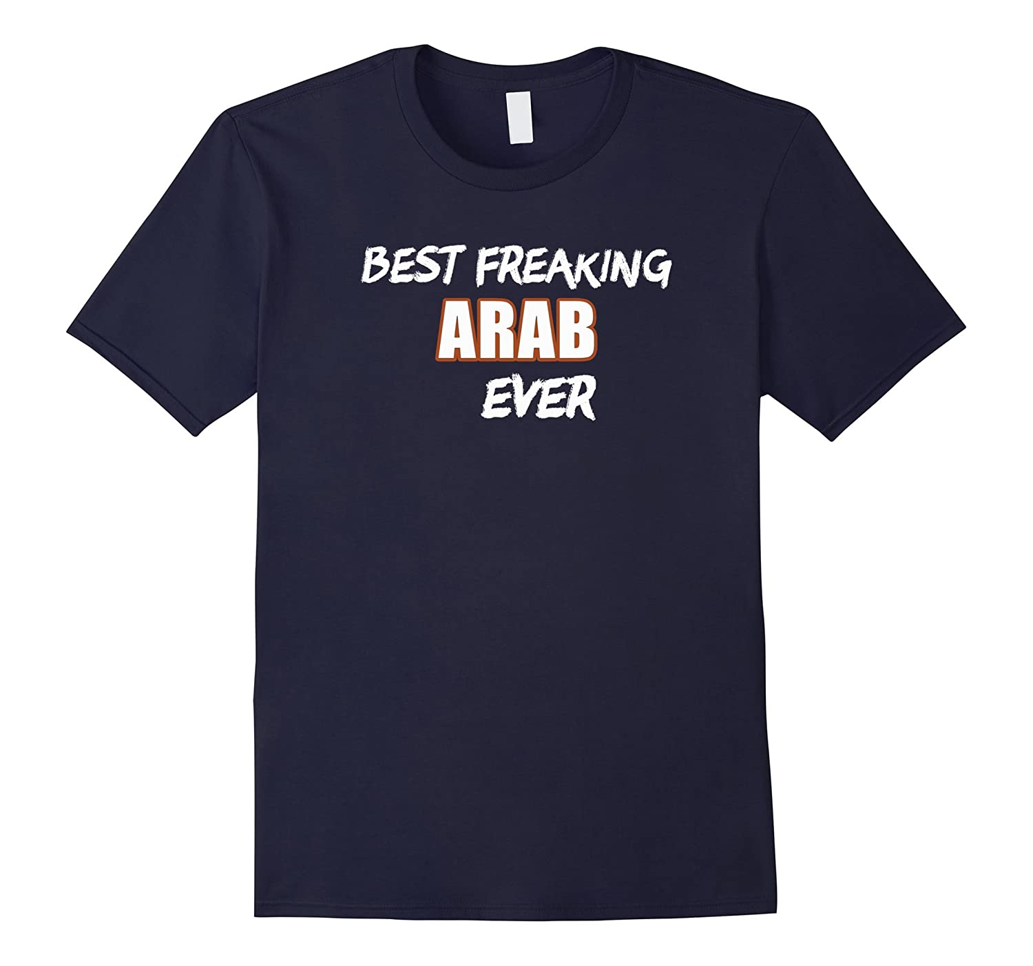 best freaking Arab, gift Middle eastern Muslim t shirt-RT