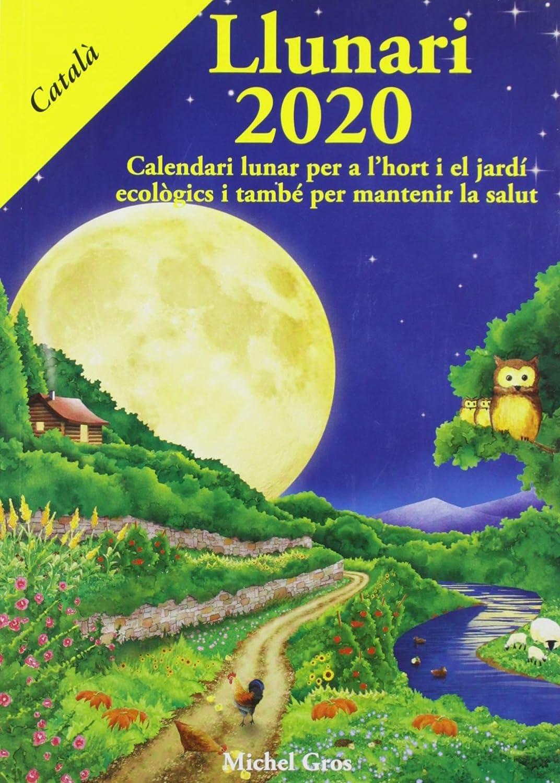 Llunari 2020: Calendari lunar per a l'hort