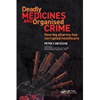 Deadly Medicines and Organised Crime: How Big Pharma Has Corrupted Healthcare