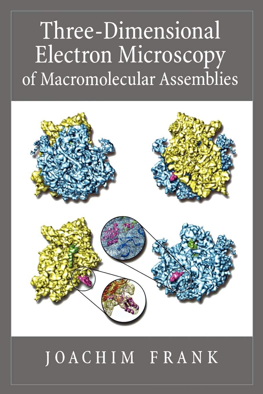 Three-Dimensional Electron Microscopy of Macromolecular Assemblies: Visualization of Biological Molecules in Their Native State: Amazon.es: Frank, Joachim: Libros en idiomas extranjeros