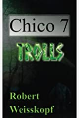 Chico 7: Trolls (The Journey of the Freighter Lola Book 4) Kindle Edition