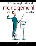 Les 50 Règles d'or du management (Les mini Larousse)