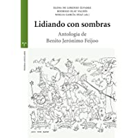 Lidiando con sombras: Antología de Benito Jerónimo Feijoo (Estudios Históricos La Olmeda)