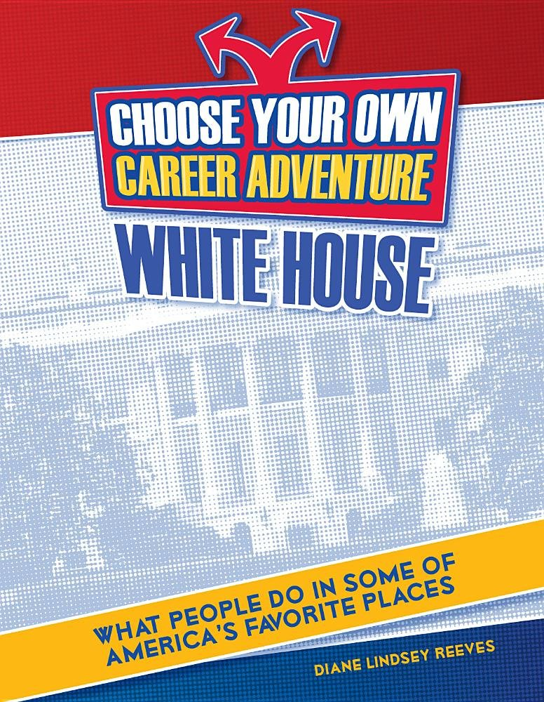 Choose Your Own Career Adventure at the White House
