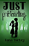 Just Pretending (Hearts to Follow Book 1)