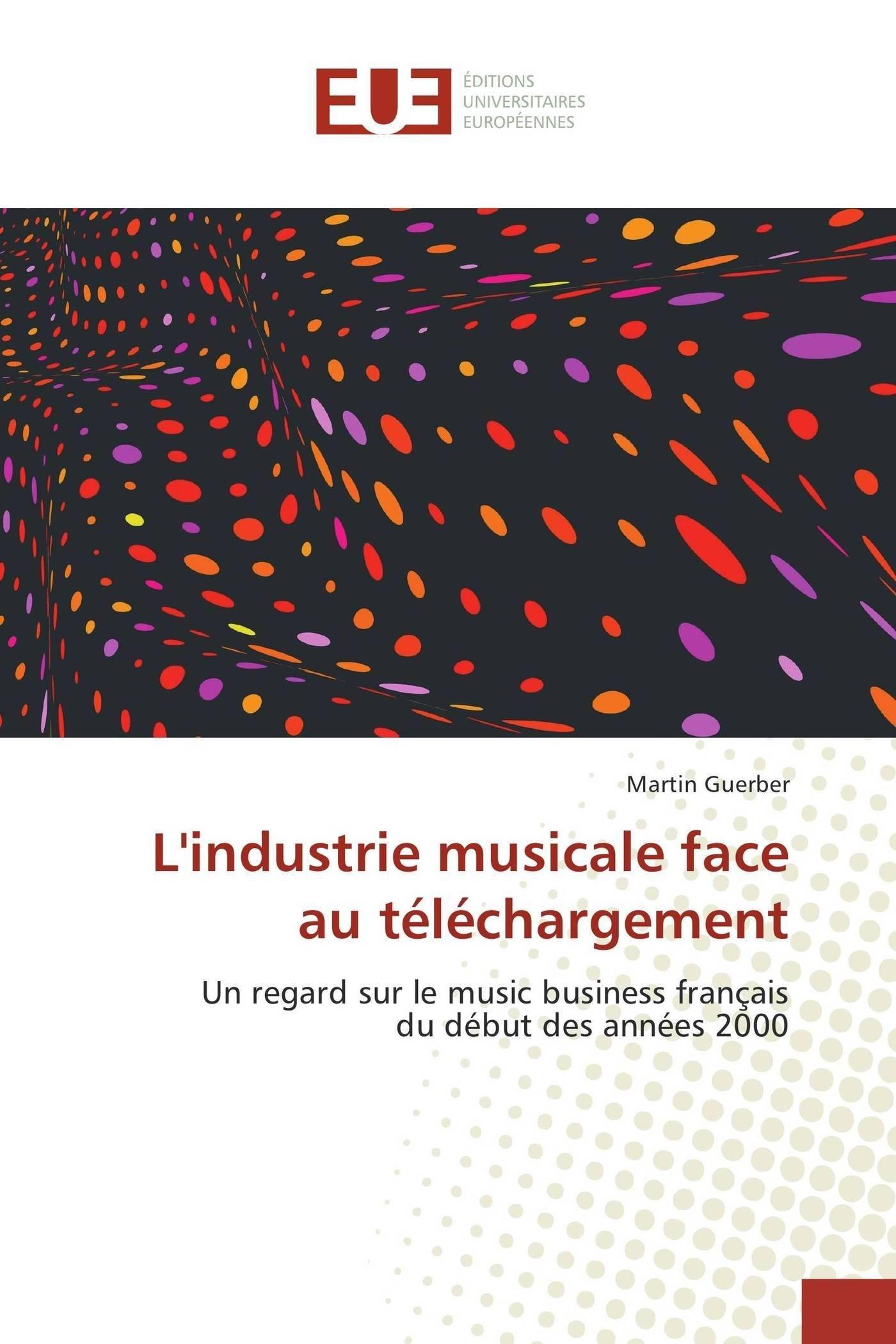 L'industrie musicale face au téléchargement: Un regard sur le music business français du début des années 2000 (French Edition) ebook