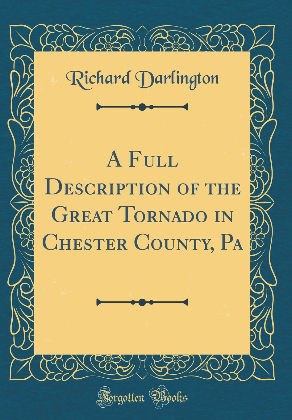 Read Online A Full Description of the Great Tornado in Chester County, Pa (Classic Reprint) PDF