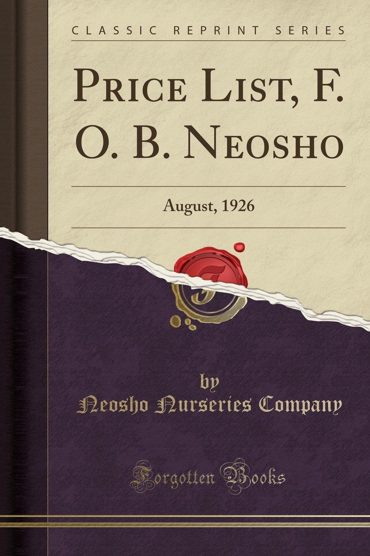 Price List, F. O. B. Neosho: August, 1926 (Classic Reprint) PDF