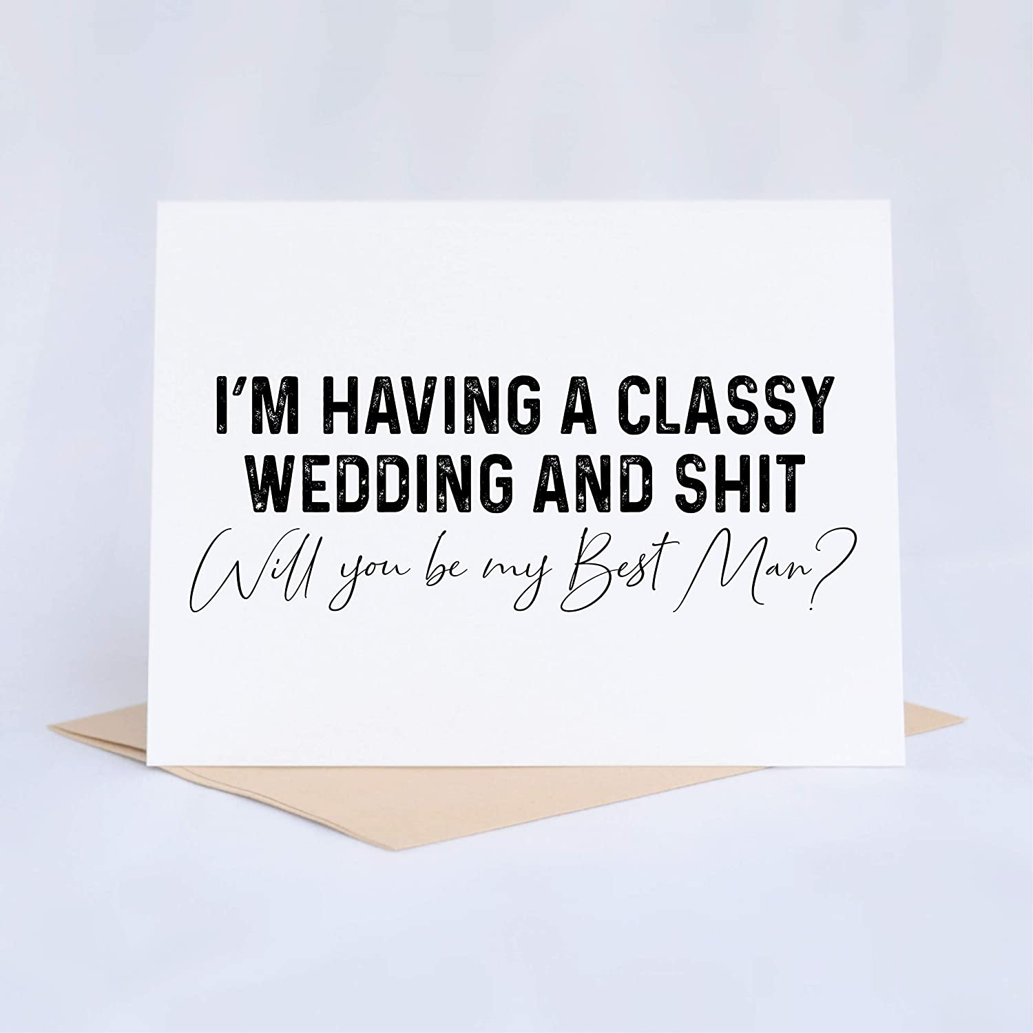 Funny Will You Be My Best Man Card Will You Be my Best Man? Im Having A Classy Wedding And Shit
