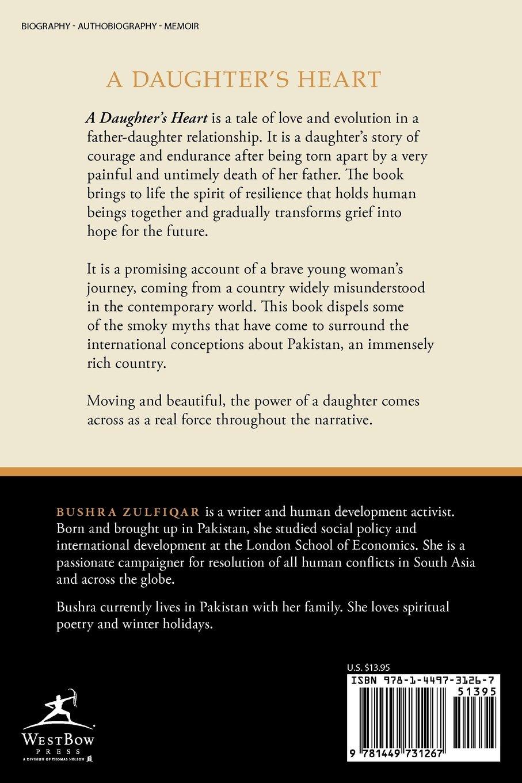 A Daughter's Heart: Tribute to My Father: Bushra Zulfiqar: 9781449731267: Amazon.com: Books