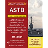ASTB Study Guide 2020-2021: ASTB E Prep and Practice Exam Questions for the Aviation Selection Test Battery (Military Flight