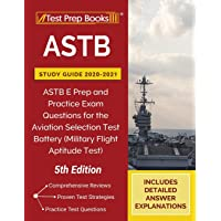 ASTB Study Guide 2020-2021: ASTB E Prep and Practice Exam Questions for the Aviation Selection Test Battery (Military…