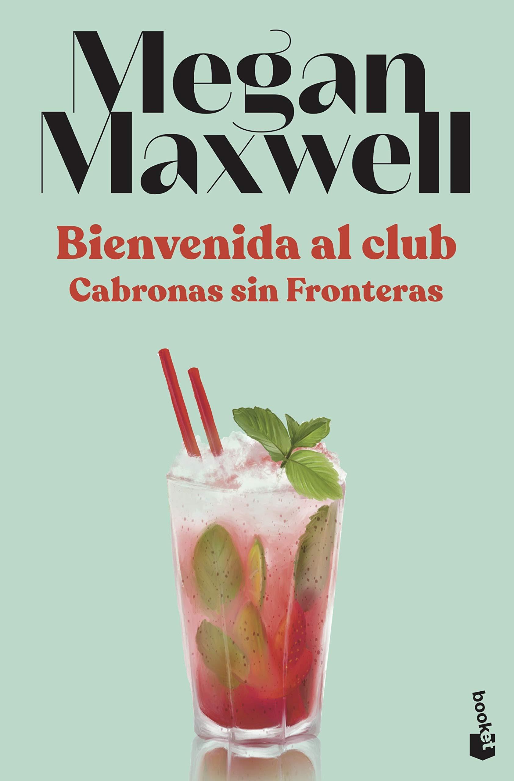 Bienvenida al club Cabronas sin Fronteras Bestseller: Amazon.es: Maxwell, Megan: Libros