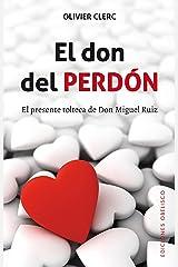 El don del perdón (NUEVA CONSCIENCIA) (Spanish Edition) Kindle Edition