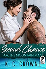 Second Chance for the Mountain Man: An Enemies to Lovers Fake Marriage Romance Kindle Edition