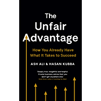 The Unfair Advantage: How You Already Have What It Takes to Succeed