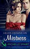 Helios Crowns His Mistress (Mills & Boon Modern) (The Kalliakis Crown, Book 3)