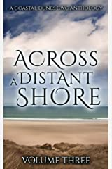 Across A Distant Shore: A Coastal Dunes CWC Anthology Kindle Edition