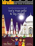 Let's Visit Delhi & Taj Mahal! (Maya & Neel's India Adventure Series Book 10)