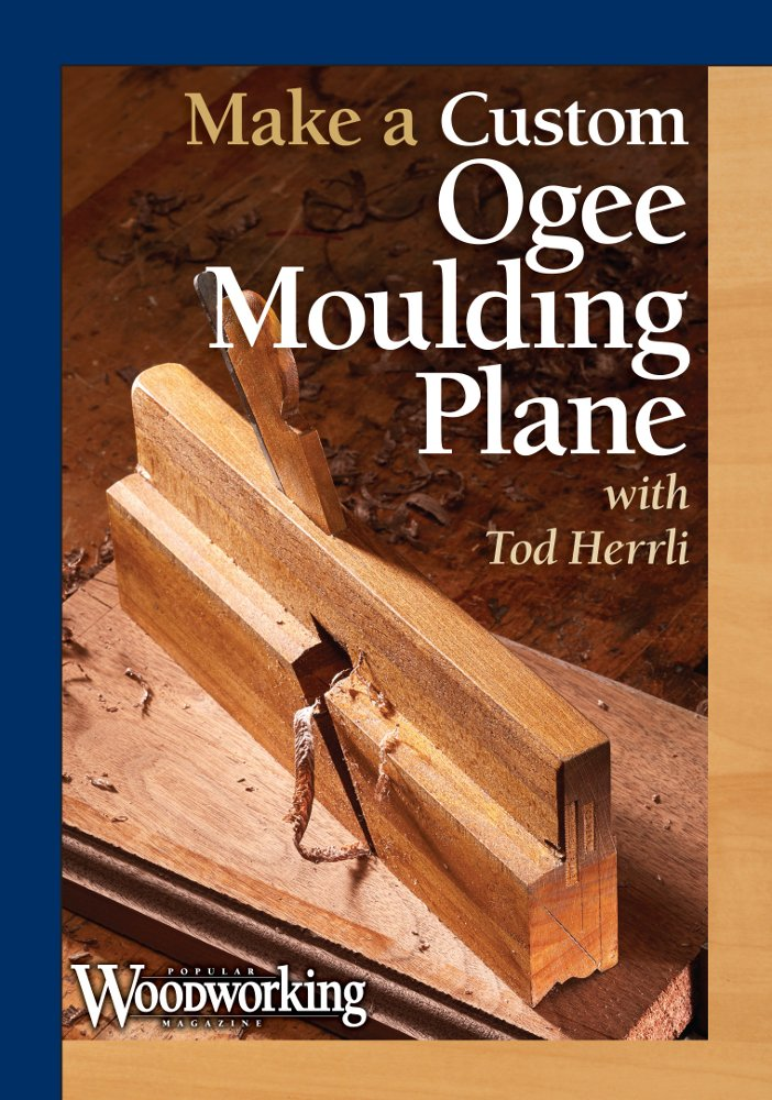 Make a Custom Ogee Moulding Plane