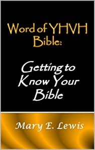 Word of YHVH Bible: Getting to Know Your Bible