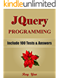 JQUERY: JQuery Programming, Learn Coding Fast! (With 100 Tests & Answers for Interview) Crash Course, A Quick Start Tutorial Book with Hands-On Projects. ... Ultimate Beginner's Guide! (English Edition)