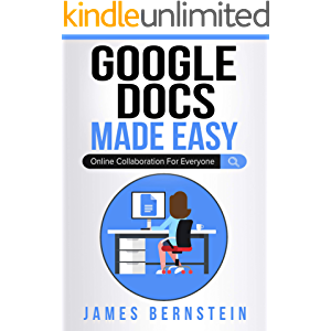 Google Docs Made Easy: Online Collaboration For Everyone (Computers Made Easy Book 21)