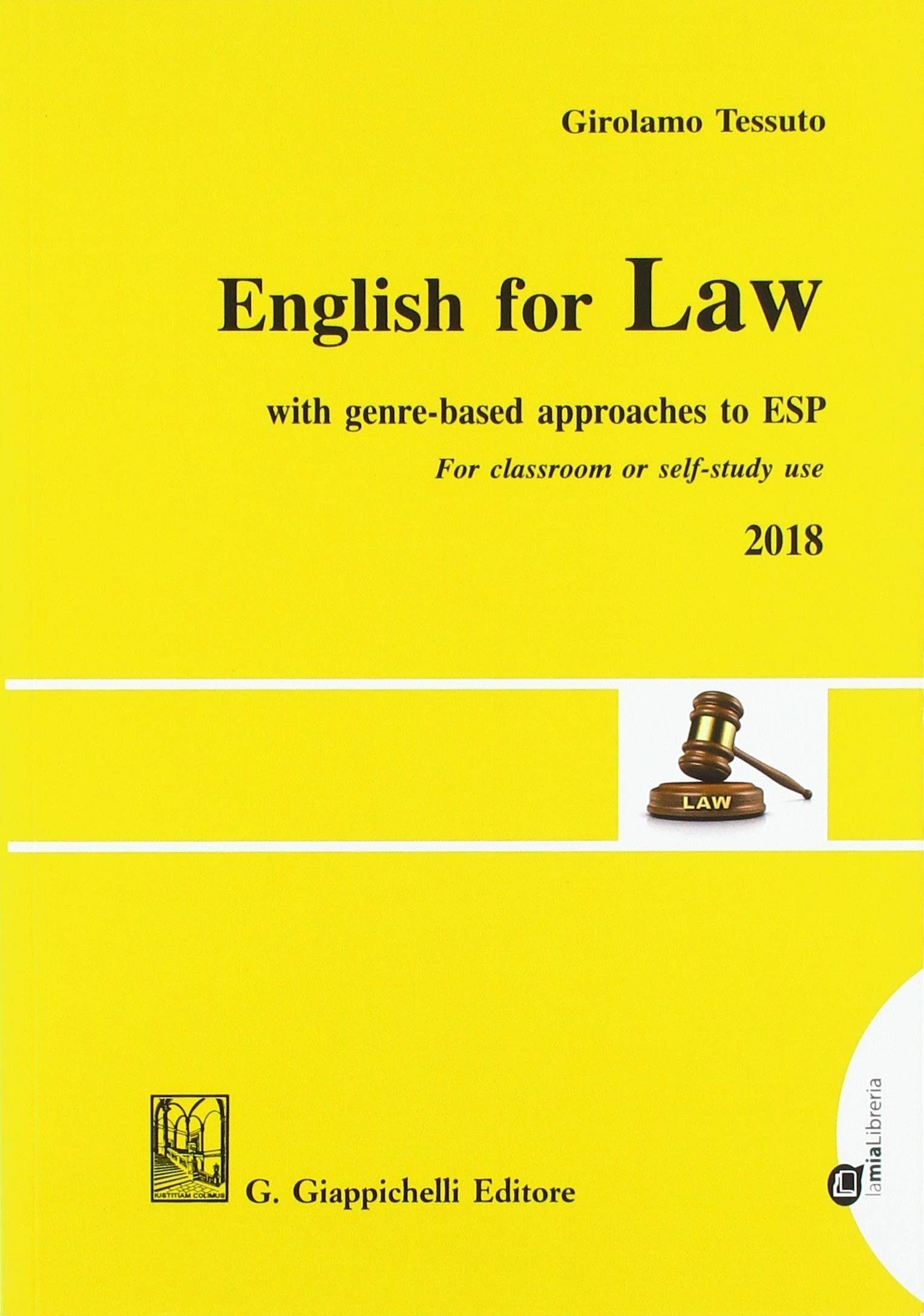 English for law. With genre-based approaches to ESP. For classroom or self-study use 2018 (Inglese) Copertina flessibile – 24 set 2018 Girolamo Tessuto Giappichelli 8892116061 LINGUA INGLESE E ANGLOSASSONE