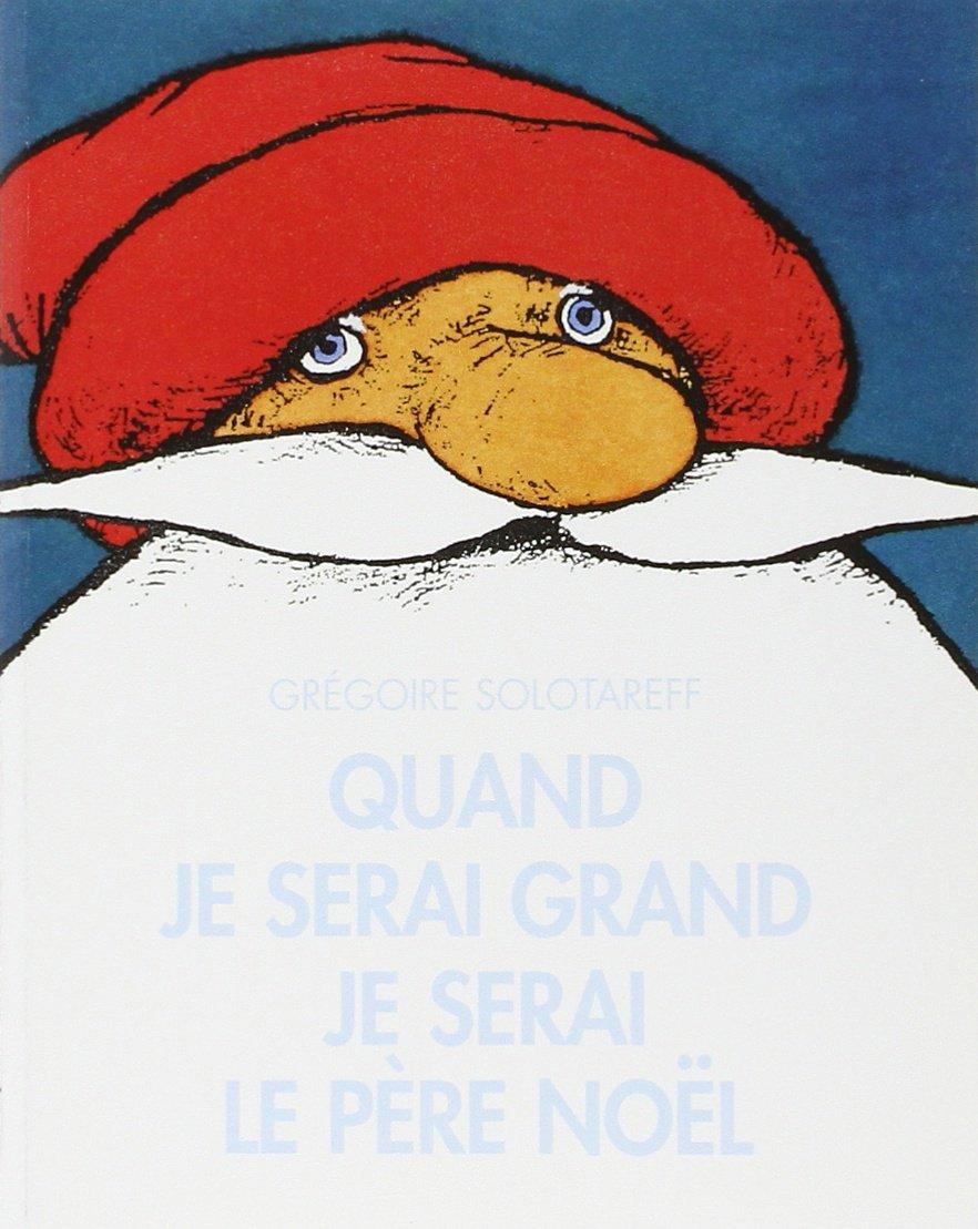 Poeme Lettre Au Pere Noel.Amazon Fr Quand Je Serai Grand Je Serai Le Pere Noel