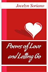 Poems of Love and Letting Go (Love, Grief and Letting Go) Kindle Edition
