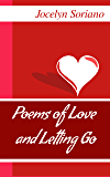 Poems of Love and Letting Go (Love, Grief and Letting Go)
